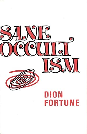 Sane Occultism: Dion Fortune