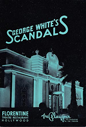 The Playgoer: 'George White's Scandals' / Florentine Theatre Restaurant, Hollywood