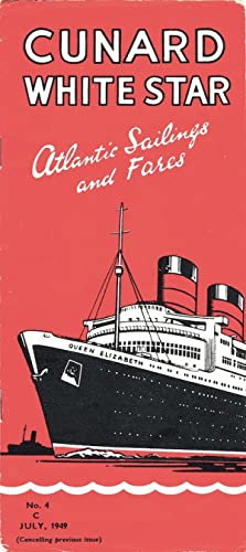 Cunard White Star Atlantic Sailings and Fares, No. 4 C, July 1949