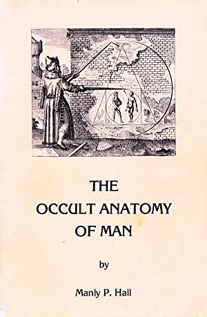 the occult anatomy of man to which is added a treatise on occult masonry