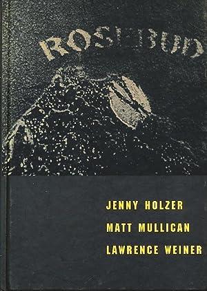 Rosebud: Jenny Holzer, Matt Mullican and Lawrence: Michael Tarantino, Ulrich