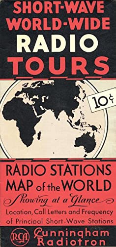 Cunningham Radiotron Short-Wave World-Wide Radio Tours guide / 'Radio Stations Map of the World'
