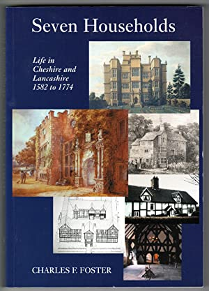 Seven Households: Life in Cheshire and Lancashire: Foster, Charles F.