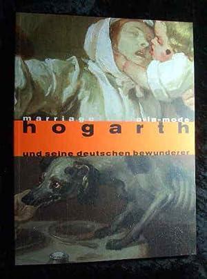 Marriage a-la-mode - Hogarth und seine deutschen: Hogarth, William, Martina