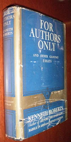 For Authors Only and Other Gloomy Essays - Stated First Edition - In Dustjacket