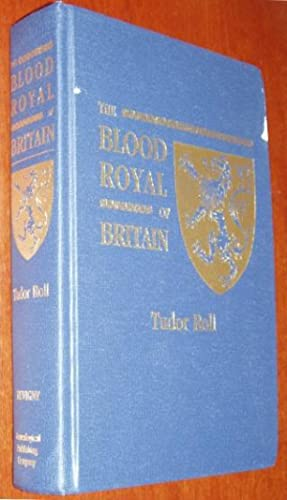 The Blood Royal of Britain: Being a Roll of the Living Descendants of Edward IV and Henry Vii, ...