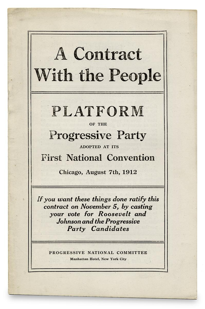 A Contract With the People. Platform of: Theodore Roosevelt (1858-1919);