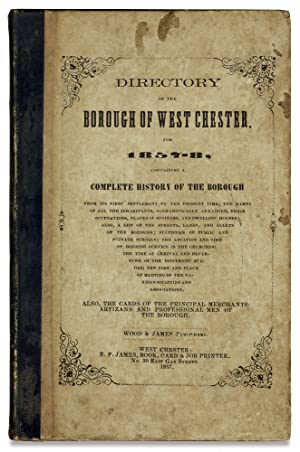 Directory of the Borough of West Chester, for 1857, Containing a Complete History of the Borough ...
