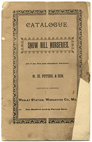 Catalogue and Price List of the Snow Hill Nurseries Near Snow Hill, Md. [.] Worcester Co., Md