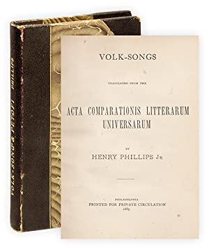 Volk-Songs Translated From the Acta Comparationis Litterarum Universarum [and] Selections From th...