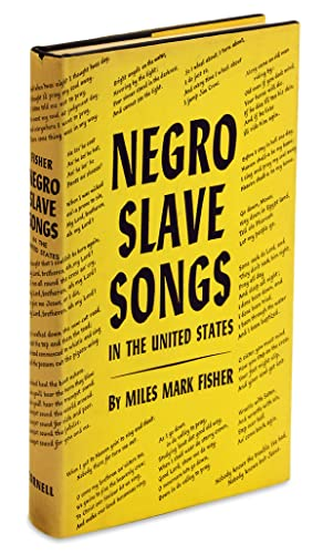 Negro Slave Songs in the United States. [First Edition]