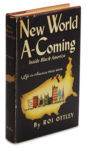 New World A-Coming. Inside Black America. [Inscribed and Signed by the Author]