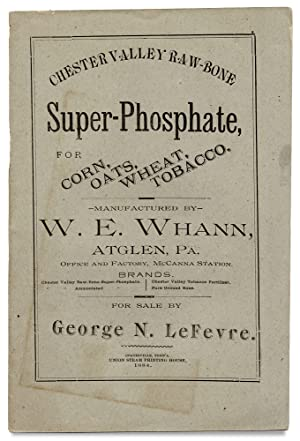 Chester Valley Raw Bone Super Phosphate prepared of Pure Ground Bone.Manufactured by W.E. Whann. ...