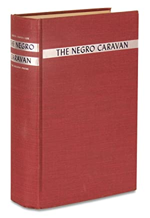 The Negro Caravan. Writings by American Negroes