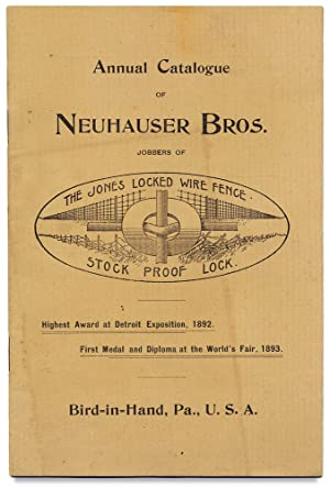 Annual Catalogue of Neuhauser Bros. Jobbers of The Jones Locked Wire Fence, Stock Proof Lock. [Tr...