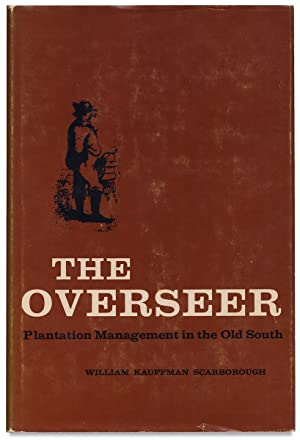 The Overseer: Plantation Management in the Old South