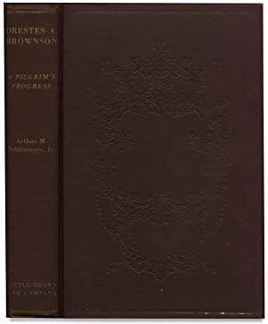 Orestes A. Brownson: A Pilgrim's Progress. [Signed by the Author]