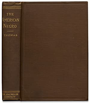 The American Negro. What he Was, What He Is, and What He May Become. A Critical and Practical Dis...