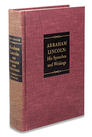 Abraham Lincoln: His Speeches and Writings. [Signed Limited Edition]