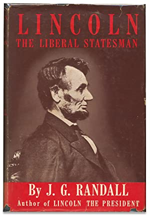 Lincoln the Liberal Statesman. [Inscribed by the Author]