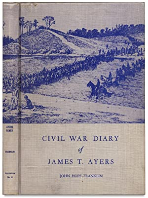The Diary of James T. Ayers Civil War Recruiter. [Inscribed by the Author]