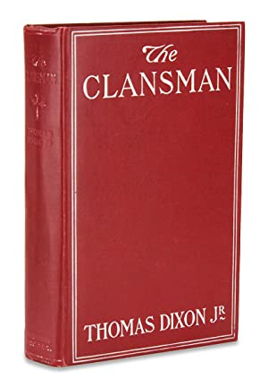 The Clansman. An Historical Romance of the Ku Klux Klan. [First Edition]