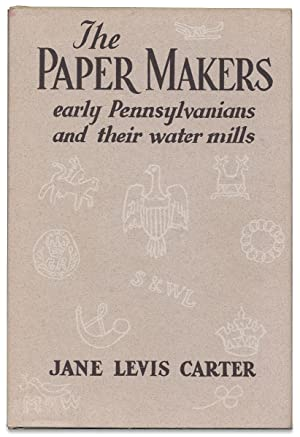 The Paper Makers, Early Pennsylvanians and their Water Mills