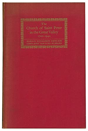 The Church of Saint Peter in the Great Valley, 1700-1940. The Story of a Colonial Country Parish ...