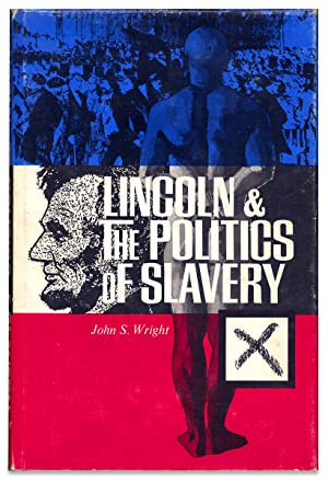 Lincoln & The Politics of Slavery