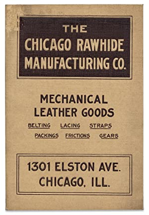 The Chicago Rawhide Manufacturing Co. Tanners and Manufacturers of Mechanical Leathers and Mechan...