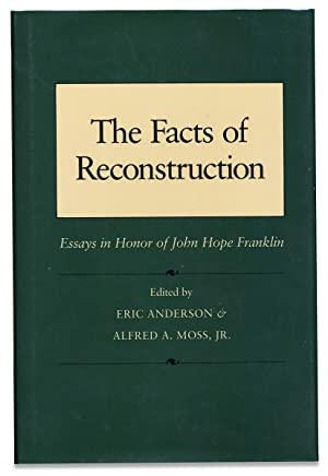 The Facts of Reconstruction. Essays in Honor of John Hope Franklin. [Inscribed Copy]