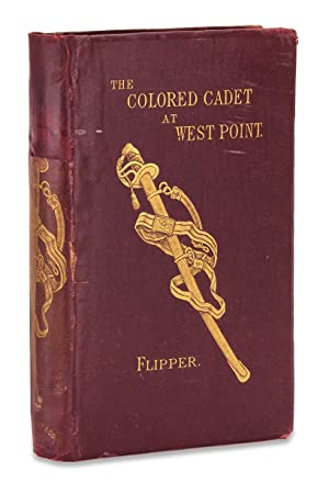 The Colored Cadet at West Point An Autobiography of Lieut. Henry Ossian Flipper, U.S. A, First Gr...