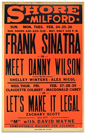 [Segregation-era movie theater poster:] Shore Milford.Frank Sinatra in Meet Danny Wilson.Comforta...