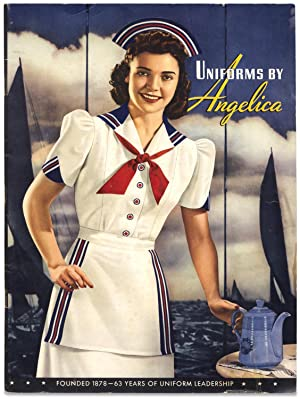 Uniforms by Angelica. Founded 1878-63 Years of Uniform Leadership [cover title]