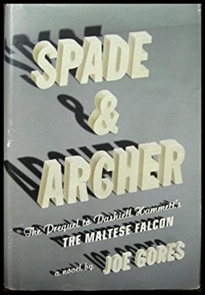 Spade & Archer: The Prequel to Dashiell: Gores, Joe