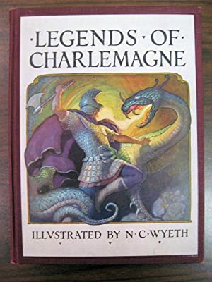 Legends of Charlemagne: Bulfinch, Thomas Illustrated by N C Wyeth