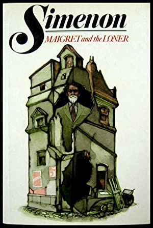 Maigret and The Loner: Simenon, Georges