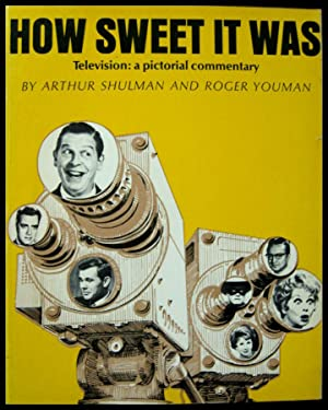 How Sweet It was Television: a Pictorial: Shulman, Arthur and
