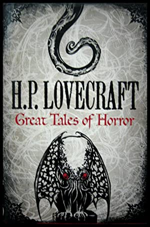 H P Lovecraft: Great Tales of Horror: Lovecraft, H[oward] P[hillips