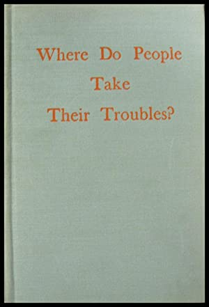 Where Do People Take Their Troubles?: Steiner, Lee R