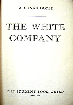 The White Company: Doyle, A(rthur) Conan(1859-1930)