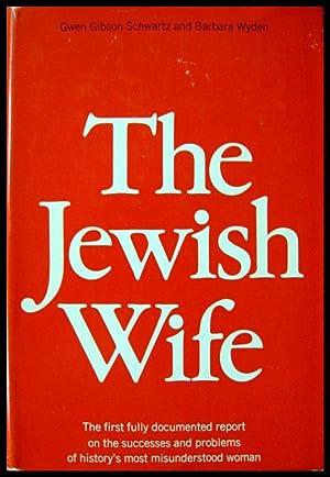 The Jewish Wife: Schwartz, Gwen Gibson and Barbara Wyden
