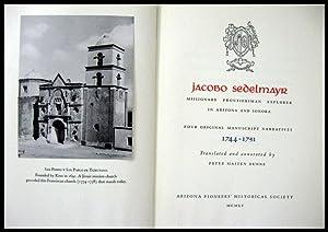 Jacobo Sedelmayr: Missionary, Frontiersman, Explorer in Arizona: Sedelmayr, Jacobo Peter