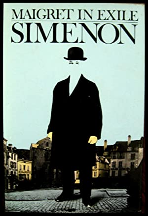Maigret in Exile: Simenon, Georges (1903-1989)
