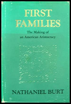 First Families: The Making of an American: Burt, Nathaniel