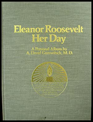 Eleanor Roosevelt: Her Day A Personal Album: Roosevelt, Eleanor] Gurewitsch,