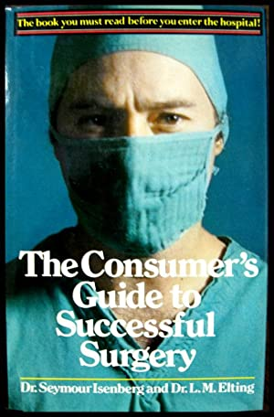 The Consumer's Guide to Successful Surgery: Elting, Dr L