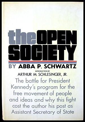 The Open Society: Schwartz, Abba P Introduction by Arthur M Schlesinger, Jr