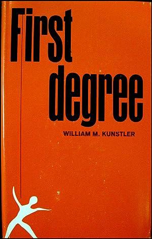 First Degree: Kunstler, William M(oses).