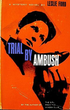 Trial by Ambush: Ford, Leslie (pseudonym